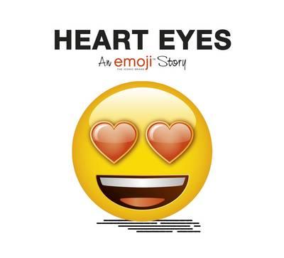 Emoji: Heart Eyes (an Official Emoji Story) by