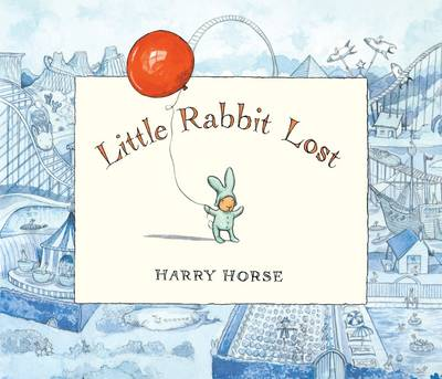 Little Rabbit Lost by Harry Horse