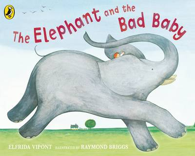 The Elephant and the Bad Baby by Raymond Briggs, Elfrida Vipont