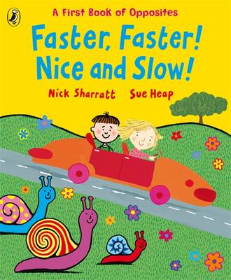 Faster, Faster, Nice and Slow by Sue Heap