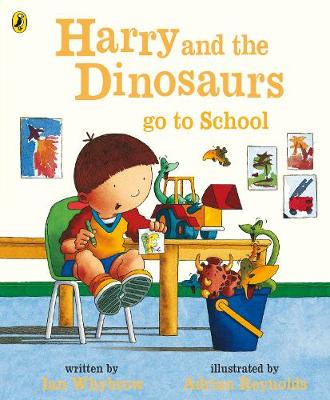 Harry and the Dinosaurs Go to School by Ian Whybrow