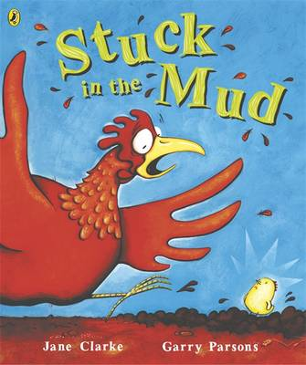 Stuck in the Mud by Jane Clarke, Garry Parsons