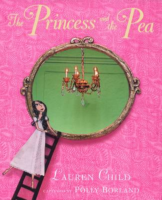 The Princess and the Pea by Lauren Child, Polly Borland