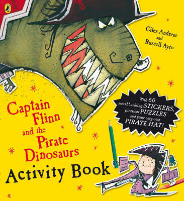 Captain Flinn and the Pirate Dinosaurs Activity Book by Giles Andreae
