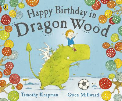 Happy Birthday in Dragon Wood by Gwen Millward, Timothy Knapman
