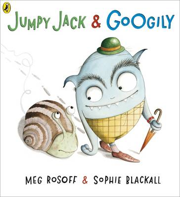 Jumpy Jack and Googily by Meg Rosoff