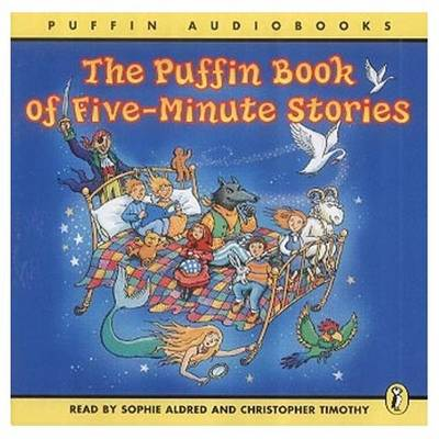 The Puffin Book of Five Minute Stories Unabridged by Sophie Aldred