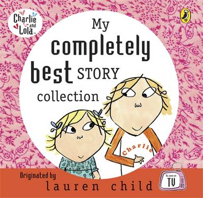 My Completely Best Story Collection by Lauren Child