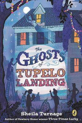 The Ghosts of Tupelo Landing by Sheila Turnage
