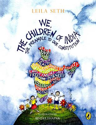 We, the Children of India The Preamble to Our Constitution by Bindia Thapar, Leila Seth
