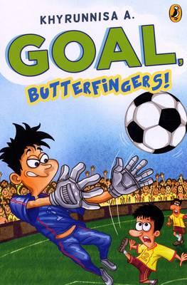 Goal, Butterfingers! by A. Khyrunnisa