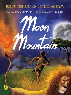 Moon Mountain by Bandopadhyay Bibhutibhushan, Sayan Mukherjee