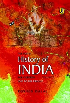 The Puffin History of India for Children 1947 to the Present by Roshen Dalal