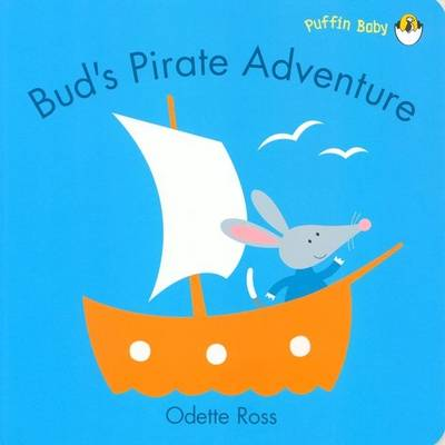 Bud's Pirate Adventure by Odette Ross