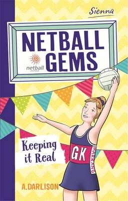 Netball Gems 6 Keep it Real by Aleesa Darlison