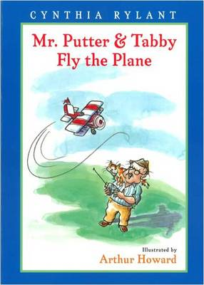 Mr. Putter and Tabby Fly the Plane by Cynthia Rylant