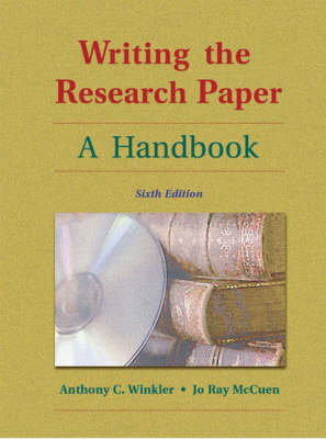 Writing the Research Paper by Anthony C. Winkler, Jo Ray McCuen