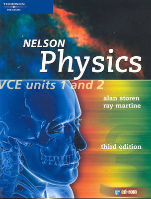 Nelson Physics VCE Units 1 & 2 Student Book by Alan Storen, Ray Martine