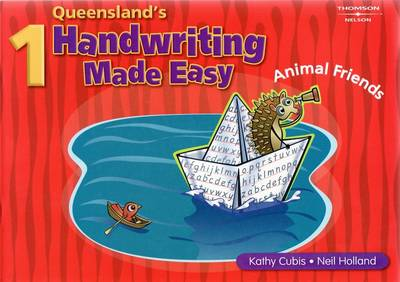 Queensland Handwriting Made Easy Book 1 by Kathy Cubis, Neil Holland
