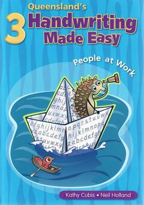 Queensland Handwriting Made Easy Book 3 by Kathy Cubis, Neil Holland