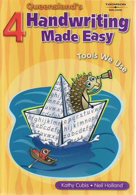 Queensland Handwriting Made Easy Book 4 by Kathy Cubis, Neil Holland