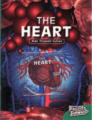 Fast Forward Level 14 Non-fiction The Heart by Alan Trussell-Cullen