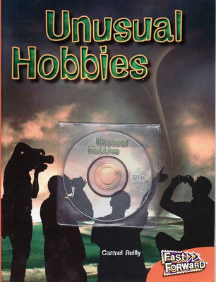 Fast Forward Level 16 Non-fiction Unusual Hobbies by Carmel Reilly