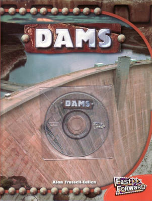 Fast Forward Level 16 Non-fiction Dams by Alan Trussell-Cullen