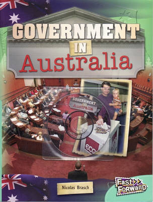 Fast Forward Level 17 Non-fiction Government in Australia by Nicholas Brasch