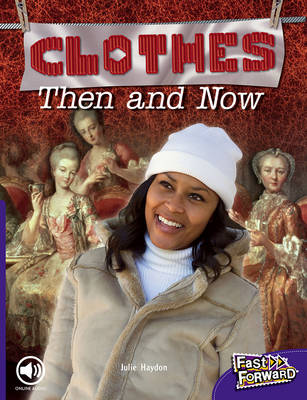 Clothes, Then and Now by Julie Haydon