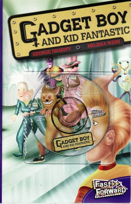 Gadget Boy and Kid Fantastic by George Ivanoff