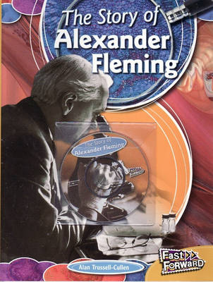 The Story of Alexander Fleming by Alan Trussell-Cullen