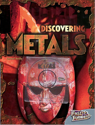 Discovering Metals by Carmel Reilly