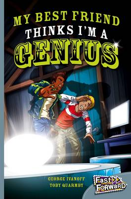 My Best Friend Thinks I'm a Genius by George Ivanoff