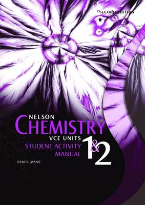 Nelson Chemistry for VCE Units 1 and 2 Student Activity Manual by Jenny Sharwood, Judy Gordon