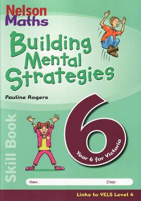 Nelson Maths Building Mental Strategies Skillbook 6 by Pauline Rogers