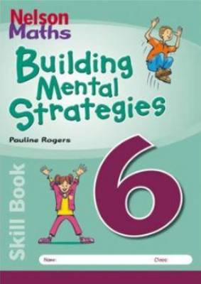 NSW Maths Mental Building Strategy Skillbook 6 by Pauline Rogers