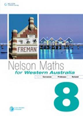 Nelson Maths for Western Australia 8 by Stephen Corcoran, Glen Prideaux, Lee Roland