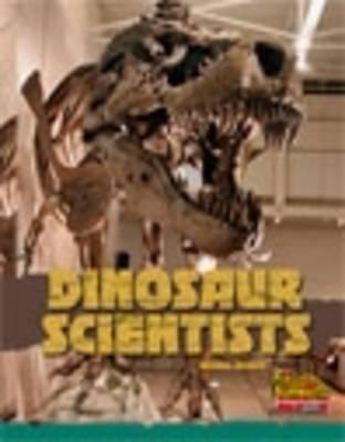 Dinosaur Scientists by Nicolas Brasch