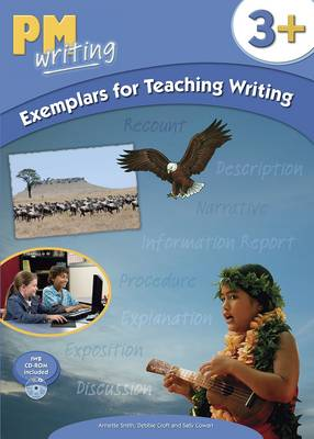 PM Writing 3 + Exemplars for Teaching Writing by Annette Smith, Debbie Croft, Sally Cowan