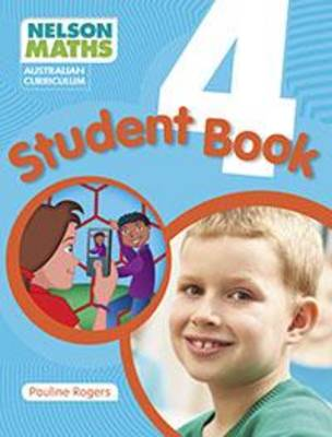 Nelson Maths Australian Curriculum - Student Book Year 4 by Pauline Rogers