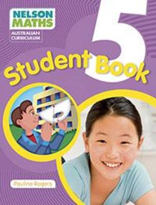 Nelson Maths Australian Curriculum - Student Book Year 5 by Pauline Rogers
