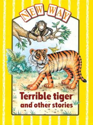 New Way Yellow Level Core Book Terrible Tiger and Other Stories by Lucinda Pearce-Higgins, Jan Stebbing, Nettie Lowenstein, Ron Deadman