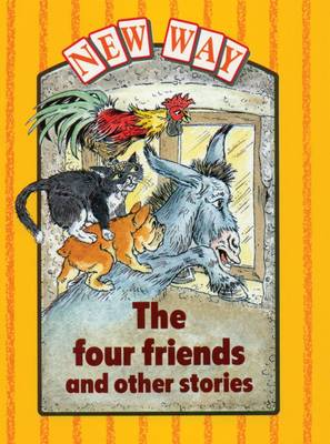 New Way Yellow Level Platform Book - The Four Friends and Other Stories by Penny Hegarty, Donna Bailey