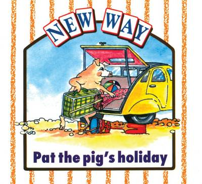New Way White Level 1 - Pat the Pig's Holiday by