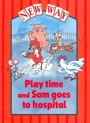 New Way Red Level Platform Book - Play Time and Sam Goes to Hospital by Diana Perkins, Kate Caton