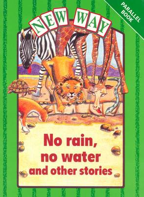 New Way Green Level Parallel Book - No Rain, No Water and Other Stories by Hannie Truijens