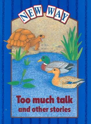 New Way Blue Level Platform Book - Too Much Talk and Other Stories by Kate Caton, Jean Chapman