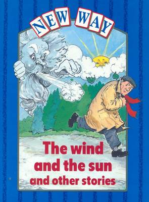 New Way Blue Level Platform Book - The Wind and the Sun and Other Stories by Kate Caton, Lucinda Pearce-Higgins