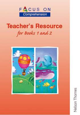 Focus on Comprehension - Teachers Resource for Books 1 and 2 by Louis Fidge